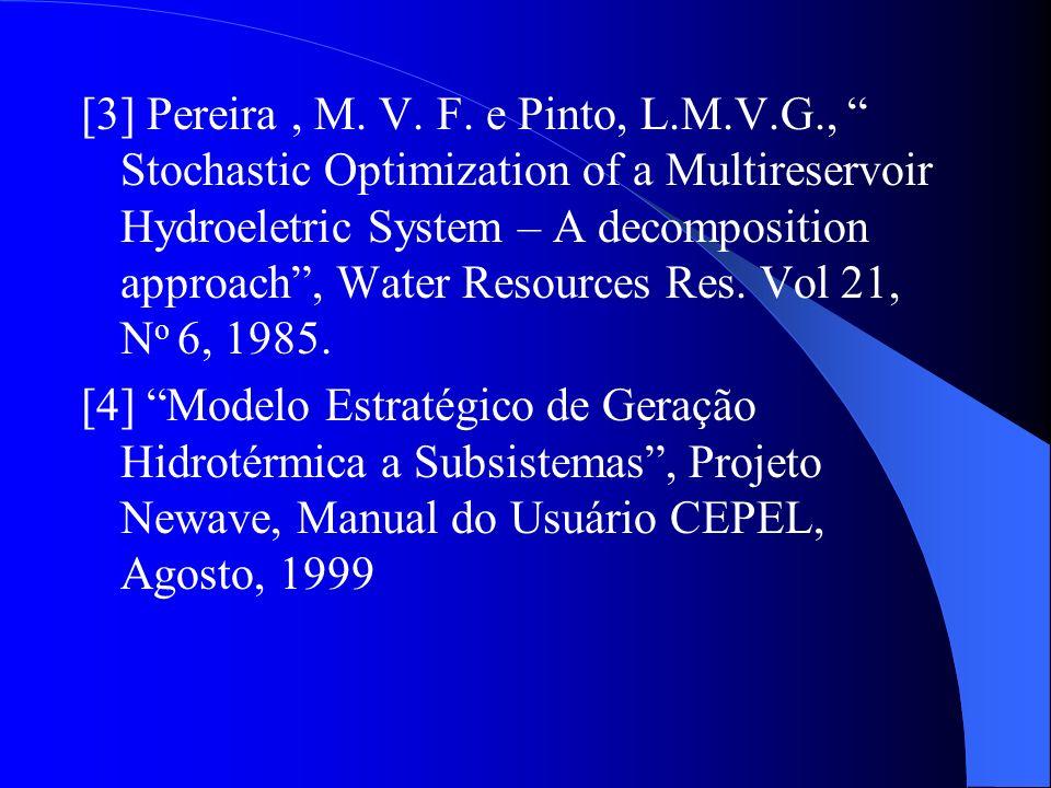 [3] Pereira , M. V. F. e Pinto, L. M. V. G